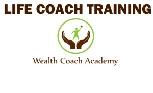 Life Coach Training by Wealth Coach Academy