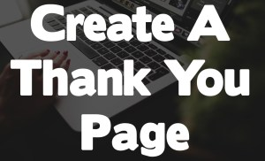 How To Create A Thank You Landing Page For The $100 Per Day Online Method