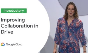 New Features for Collaboration in Drive  (Cloud Next '19)
