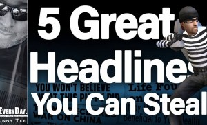 How to Write Catchy Headlines That Convert 5 GREAT Headlines You Can Steal