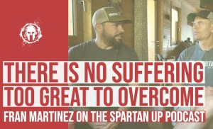253: Fran Martinez | No Suffering is too Great to Overcome