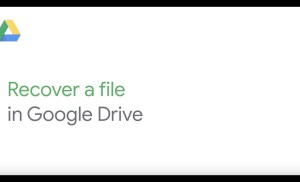 How To: Recover a File in Google Drive