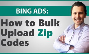 Microsoft Ads: How to Upload Bulk Zip Codes Quickly
