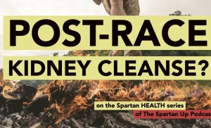 Natural Post Race Kidney Cleanses// Spartan HEALTH 034