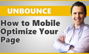 Unbounce: How to Mobile Optimize Your Pages