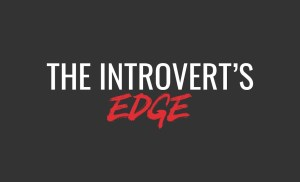 """The Introvert's Edge"" Sizzle Reel"