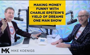 Making Money Funny with Charlie Epstein's Yield of Dreams One Man Show