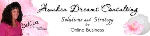 Awaken Dreams Consulting - Solutions and Strategy for Online Business with Debi Lee The Success Rebel Strategist