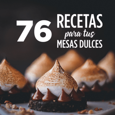 recetas para tus mesas dulces