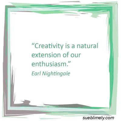 Creativity & Enthusiasm Quote