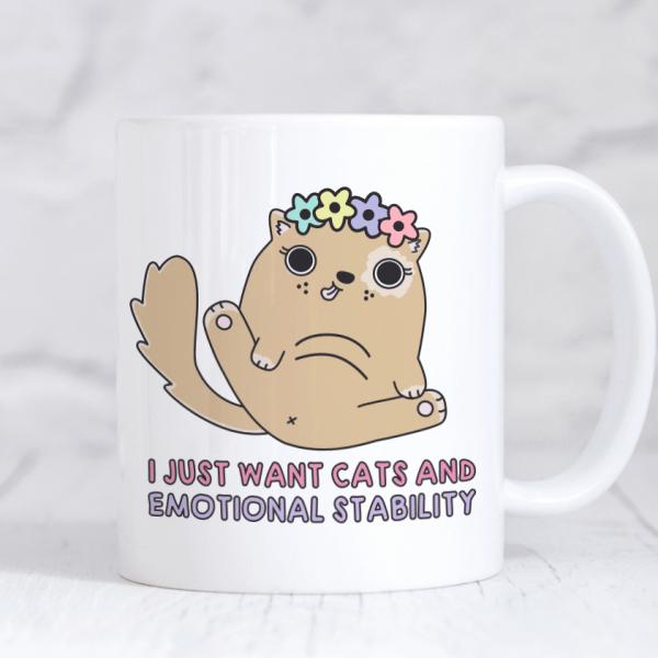 I just want cats & emotional stability mug
