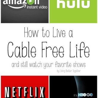 How to Live a Cable Free Life and still watch your favorite shows!   Living Better Together