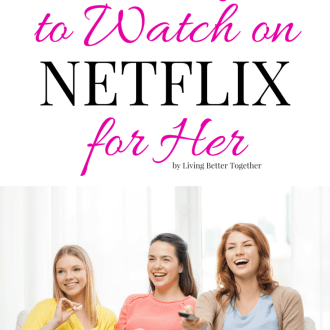 Having a girls night or just need something to fill the time? Check out these 15 Things to Watch on Netflix for Her this summer!