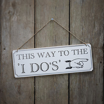 This Way To The I DO's Wooden Sign