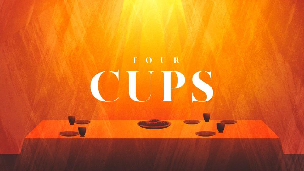 Four Cups | Night 4 - Praise Image