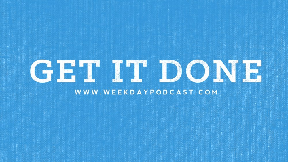 Get It Done - - August 9th, 2017 Image