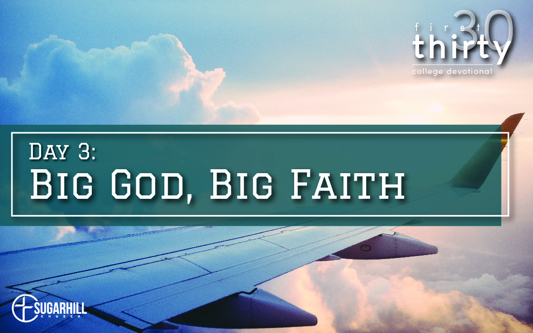 Day 3 – Big God, Big Faith!
