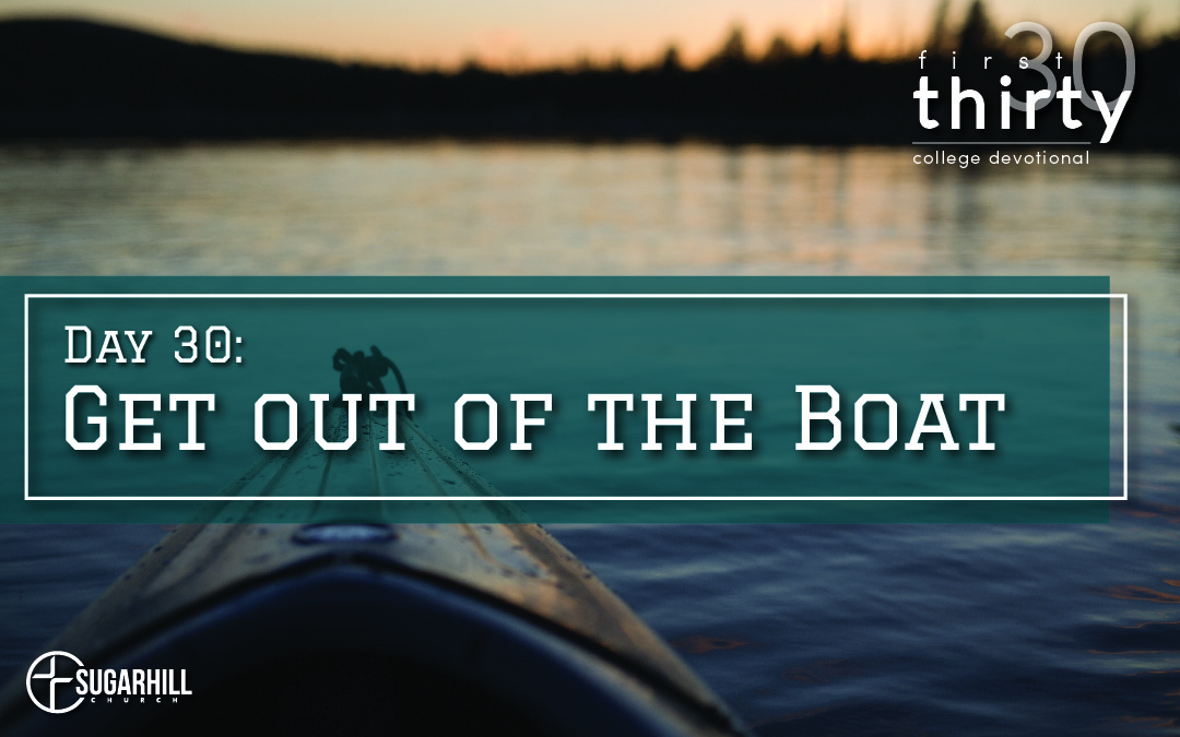 Day 30 – Get out of the Boat