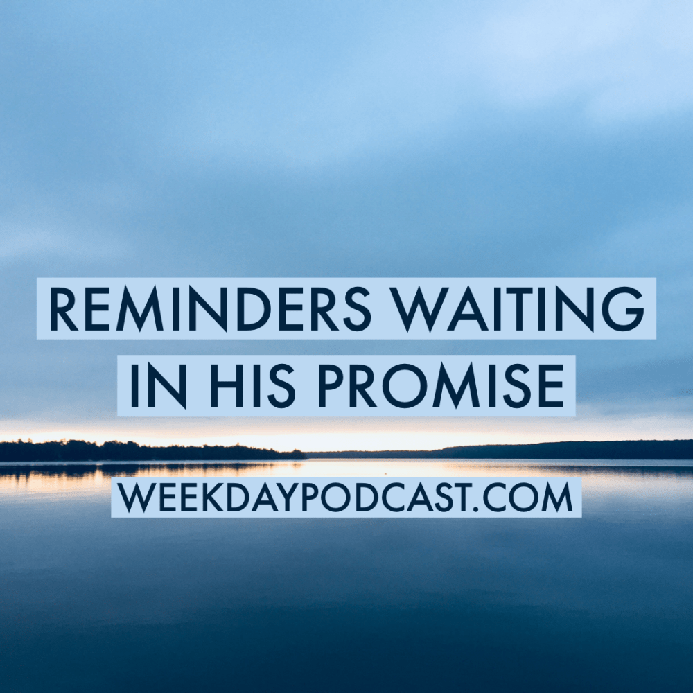 Reminders Waiting in His Promise