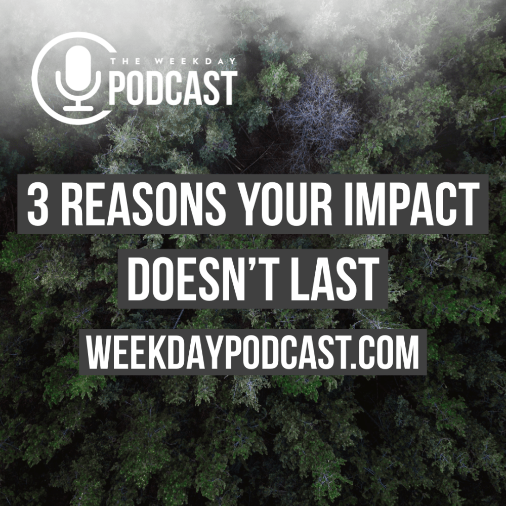 3 Reasons Your Impact Doesn't Last Image
