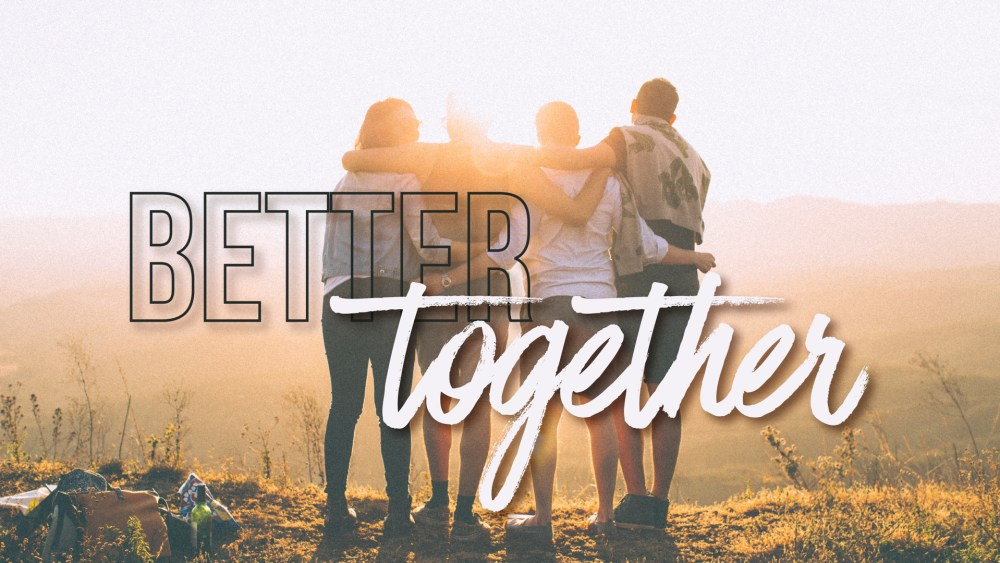 Better Together: Week 4 Image