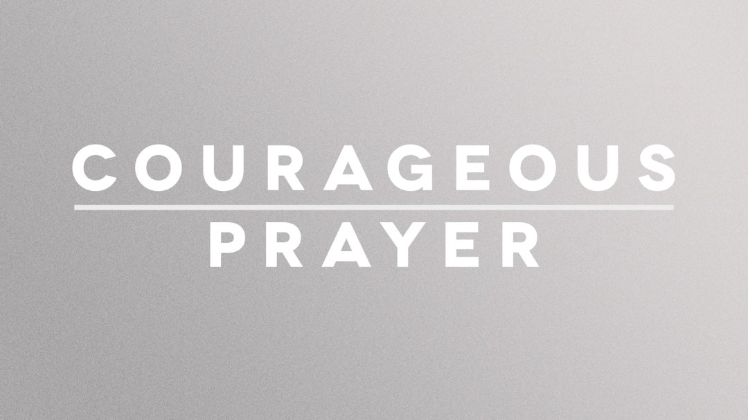 Courageous Prayer Image