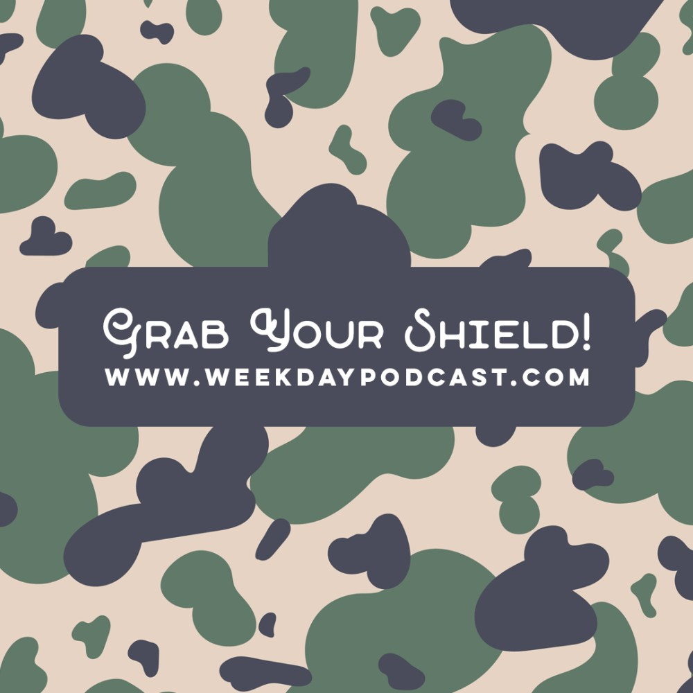 Grab Your Shield - - November 17th, 2017
