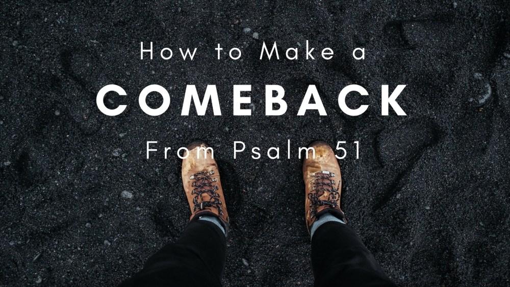 How to Make a Comeback