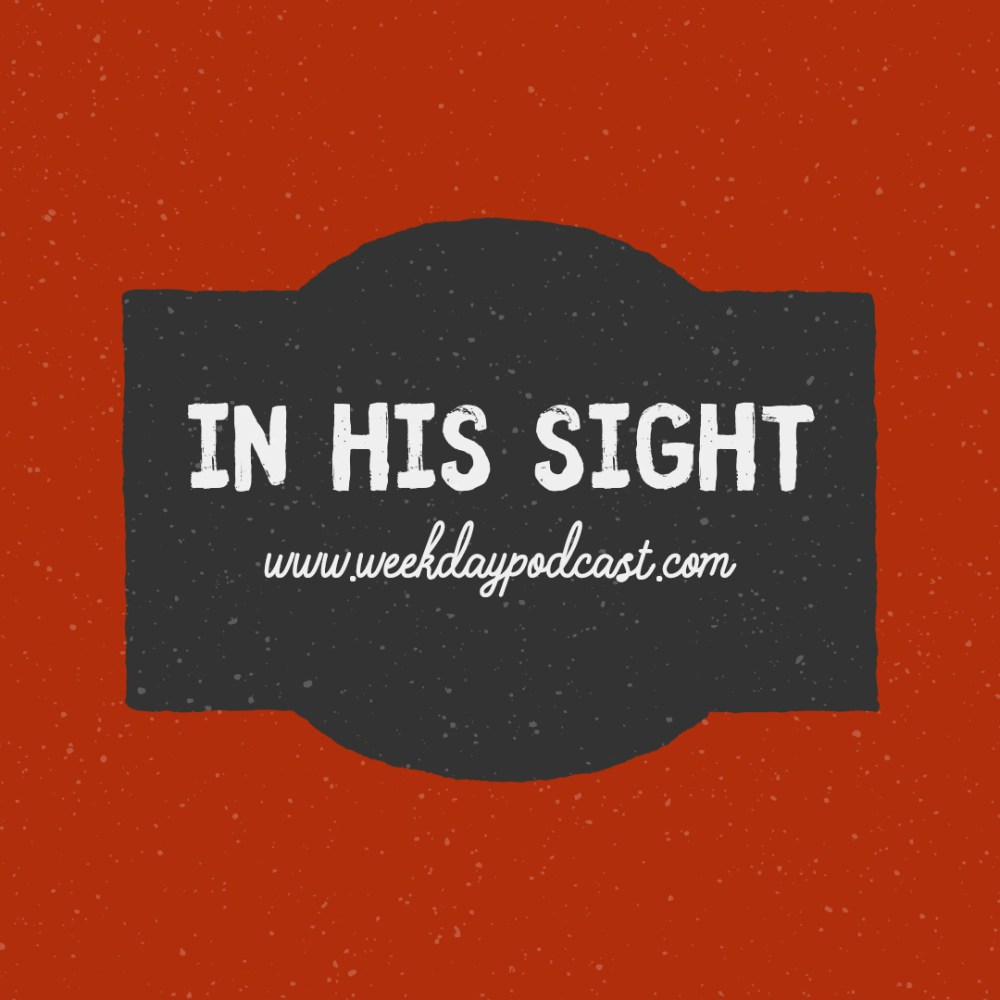 In His Sight - - December 15th, 2017