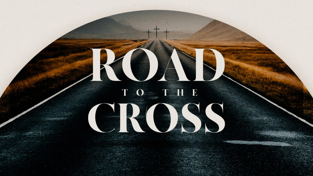Road to the Cross: Week 1 Image