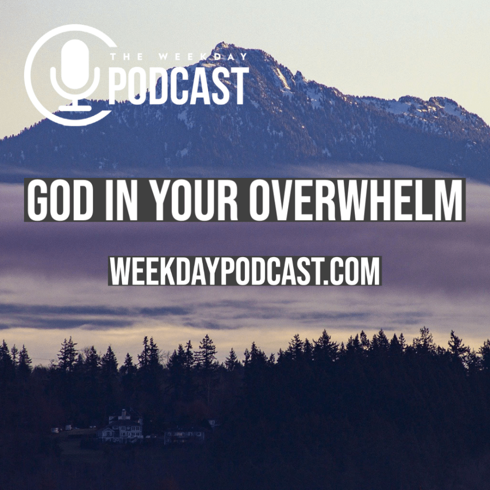 God in Your Overwhelm