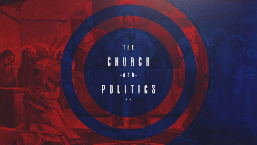 Church & Politics: Week 1