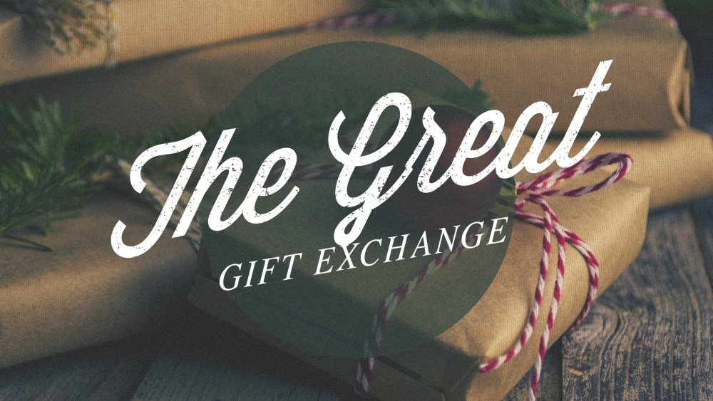 The Great Gift Exchange: Week 2 Image