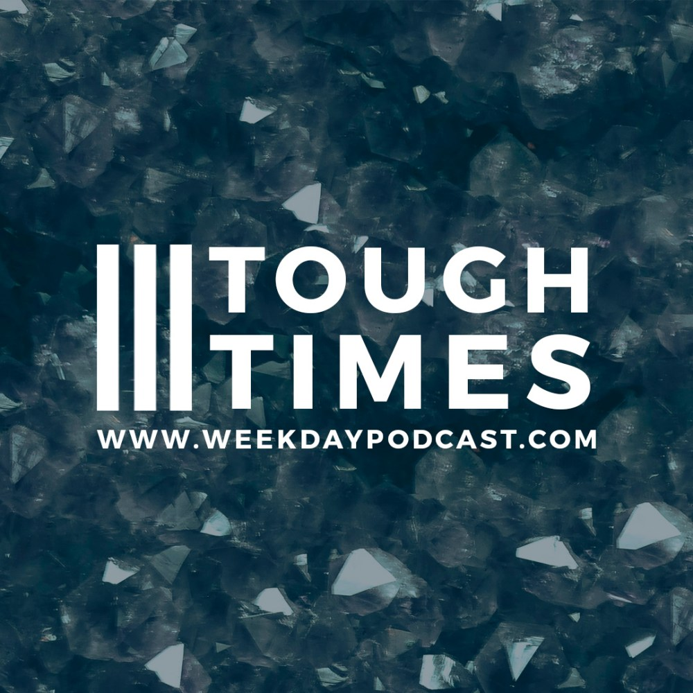 Tough Times - - September 18th, 2017 Image