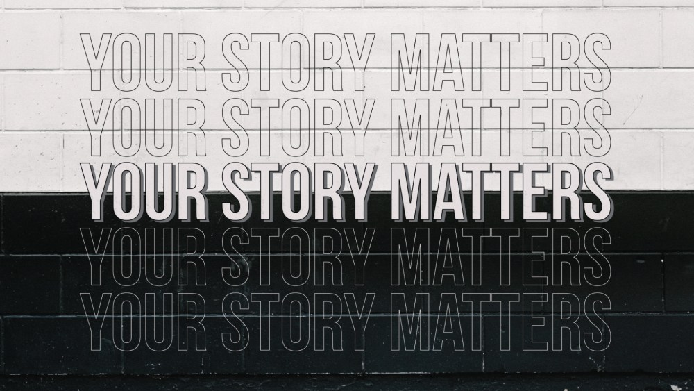 Your Story Matters: Week 1 Image