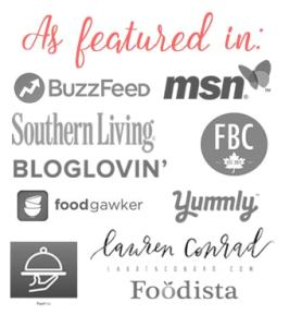 As featured in Southern Living, Lauren Conrad, BuzzFeed, MSN, Yummly