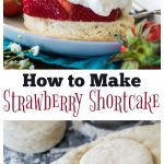 How to Make Strawberry Shortcake