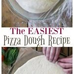 The Easiest Pizza Dough Recipe