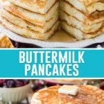 collage of buttermilk pancakes, top image is of a full stack cut into, bottom image same stack, not cut into