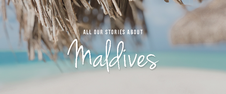 Click here to read all our stories about the Maldives