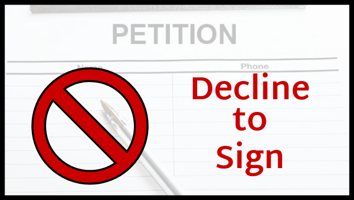 DECLINE TO SIGN: Beware petitions to rollback critical legislation