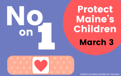 VOTE NO ON 1: Defend Maine's Vaccine Law and Protect Maine's Children