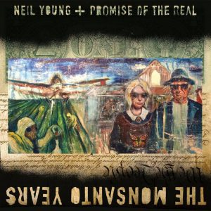 Neil Young + Promise of the Real, The Monsanto Years, 2015