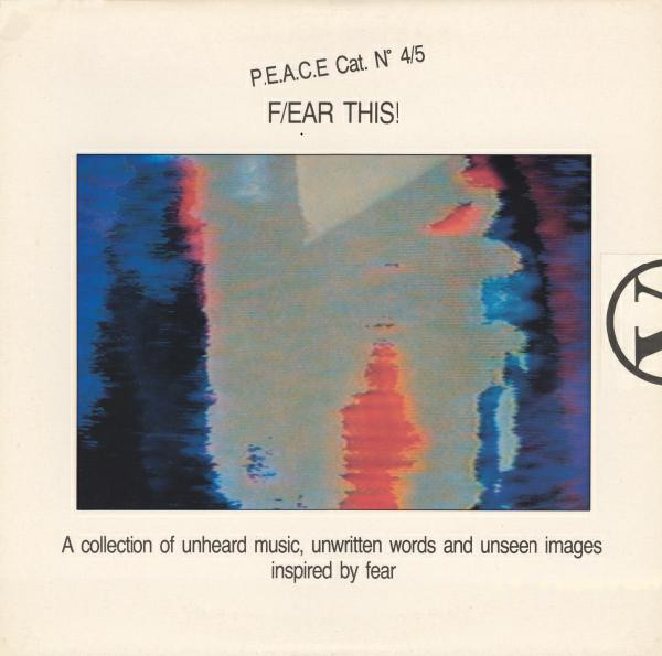 Copertina del 1987 - F/ear this! A Collection Of Unheard Music, Unseen Images and Unwritten Words Inspired By Fear