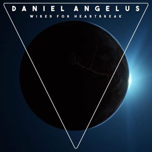 Daniel Angelus - Wired for Heartbreak - disco