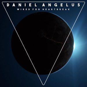 Daniel Angelus - Wired for Heartbreak - disco