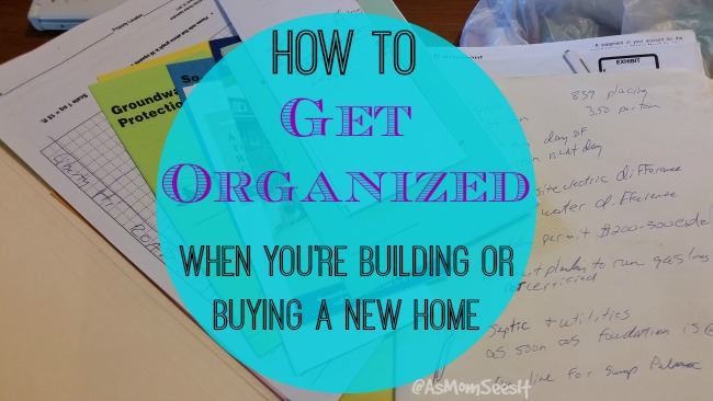 How To Get Organized When You Build Or Buy A New Home