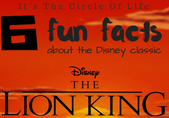 6 extraordinary facts about Disney's The Lion King