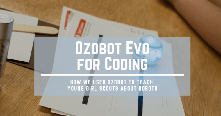 How Girl Scouts Use Ozobot Evo To Learn About Robots