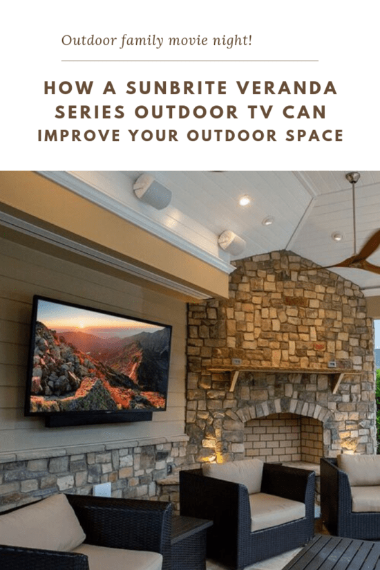 How A SunBrite Veranda Series Outdoor TV Can Improve Your Space